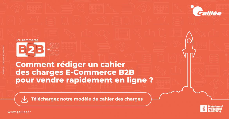 Télécharger le modèle de cahier des charges E-Commerce B2B pour lancer son site rapidement