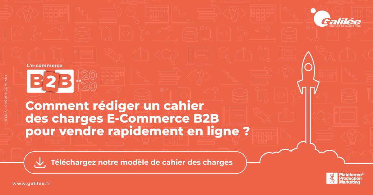 Comment rédiger un cahier des charges e-commerce B2B pour vendre en ligne rapidement ?