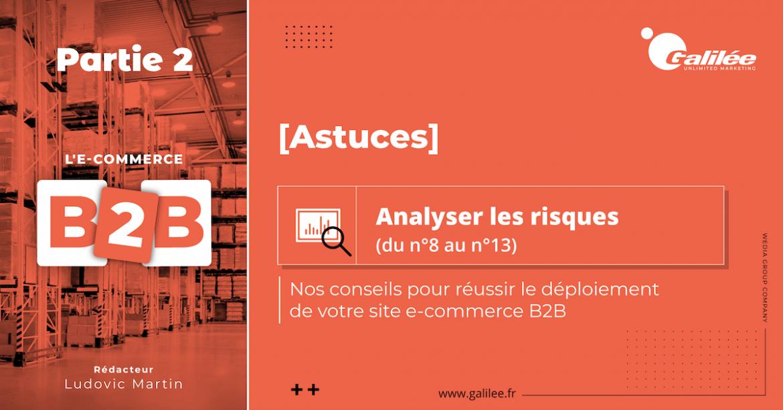 Réussir son site e-commerce B2B : analyse des risques - Partie 2