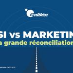 DSI vs Marketing : la grande réconciliation !