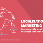 Localisation vs Marketing global : le casse tête multicanal des marques internationales