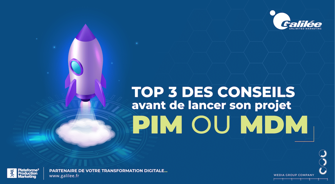 Notre top 3 des conseils avant de lancer son projet pim ou mdm