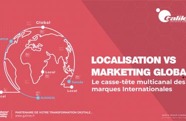 Localisation vs Marketing global : le casse tête multicanal des marques internationales