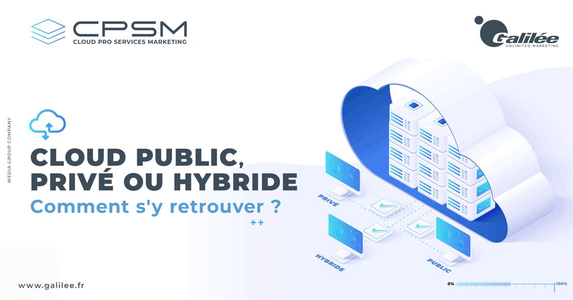 Cloud public, privé ou hybride : comment s'y retrouver