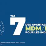 Top 7 des avantages du MDM et du PIM pour les industriels